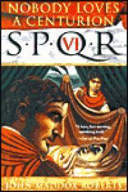 SPQR VI: Nobody Loves a CenturionRoberts, John Maddox - Product Image