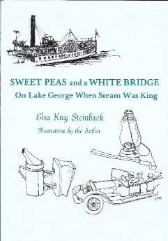 SWEET PEAS AND A WHITE BRIDGE: ON LAKE GEORGE WHEN STEAM WAS KINGSteinback, Elsa Kny - Product Image