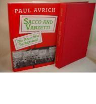 Sacco and Vanzetti: The Anarchist BackgroundAvrich, Paul - Product Image