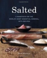 Salted: A Manifesto on the World's Most Essential Mineral, with Recipesby: Bitterman, Mark - Product Image
