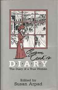 Sam Curds' Diary: The Diary of a True WomanArpad, Susan (Editor) - Product Image
