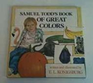 Samuel Todd's Book of Great Colors  (Signed by author) Konigsburg, E.L., Illust. by: E.L. Konigsburg - Product Image