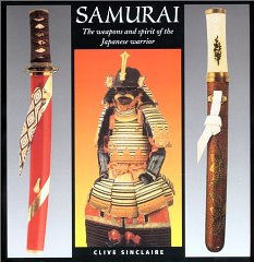 Samurai: The Weapons and Spirit of the Japanese WarriorSinclaire, Clive - Product Image