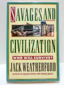 Savages And Civilization: Who Will Survive?Weatherford, Jack - Product Image