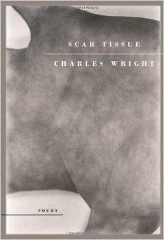 Scar Tissue: PoemsWright, Charles - Product Image