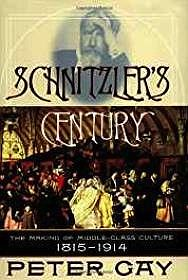 Schnitzlers Century: The Making of Middle-Class Culture, 1815-1914Gay, Peter - Product Image