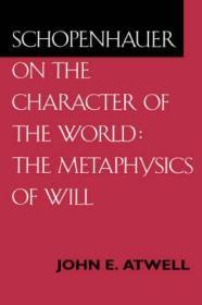 Schopenhauer on the Character of the World: The Metaphysics of WillAtwell, John E. - Product Image