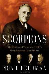Scorpions: The Battles and Triumphs of FDR's Great Supreme Court JusticesFeldman, Noah - Product Image