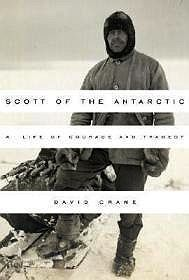 Scott of the Antarctic: A Life of Courage and TragedyCrane, David - Product Image