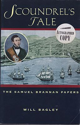 Scoundrel's Tale: The Samuel Brannan Papers (SIGNED)Bagley, Will - Product Image