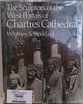 Sculptors of the West Portals of Chartres Cathedral: Their Origins in Romanesque and Their Role in Chartrain Sculpture : Including the West Portals OStoddard, Whitney S. - Product Image