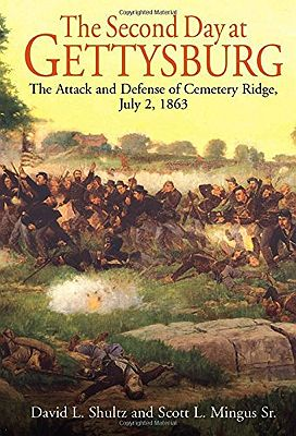 Second Day at Gettysburg, The: The Attack and Defense of Cemetery Ridge, July 2, 1863Shultz, David L., Scott L. Mingus Sr. - Product Image