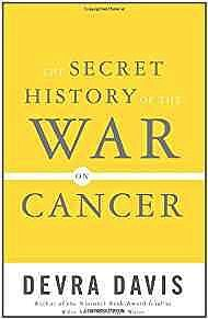 Secret History of the War on Cancer, TheDavis, Devra - Product Image