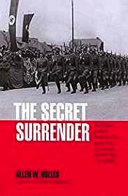 Secret Surrender, The: The Classic Insider's Account of the Secret Plot to Surrender Northern Italy During WWIIDulles, Allen W. - Product Image