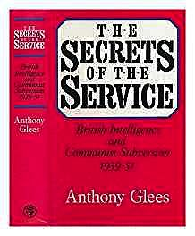 Secrets of the Service - British Intelligence and Communist Subversion 1939-51, TheGlees, Anthony - Product Image