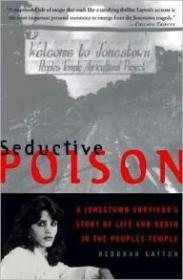Seductive Poison - A Jonestown Survivor's Story of Life and Death in the Peoples TempleLayton, Deborah - Product Image