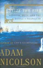 Seize the Fire: Heroism, Duty, and the Battle of TrafalgarNicolson, Adam - Product Image