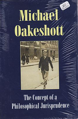 Selected Writings, Vol. III: The Concept of a Philosophical Jurisprudence, Essays and Reviews: 1926-51Oakeshott, Michael - Product Image