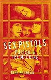 Sex Pistols: Poison in the MachineScanlan, John - Product Image