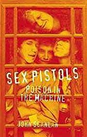 Sex Pistols: Poison in the MachineScanlan, John - Product Image