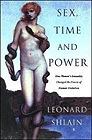 Sex, Time and PowerShlain, Leonard - Product Image