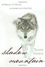 Shadow Mountain: A Memoir of Wolves, a Woman, and the WildAskins, Renee - Product Image