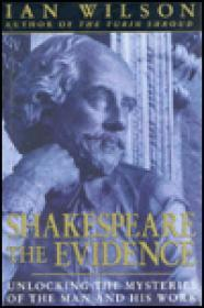 Shakespeare: The Evidence : Unlocking the Mysteries of the Man and His Workby: Wilson, Ian - Product Image