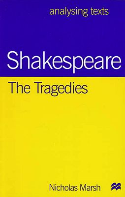 Shakespeare: The Tragedies (Analysing Texts)Marsh, Nicholas - Product Image