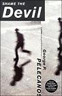 Shame the Devil: A NovelPelecanos, George P. - Product Image