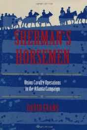 Sherman's Horsemen: Union Cavalry Operations in the Atlanta CampaignEvans, David - Product Image