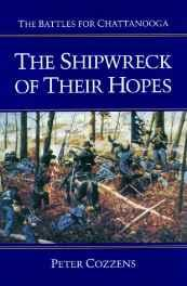 Shipwreck of Their Hopes, The: The Battles for ChattanoogaCozzens, Peter - Product Image