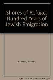 Shores of refuge: a hundred years of Jewish emigrationSanders, Ronald - Product Image