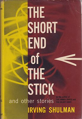 Short End of the Stick and Other StoriesShulman, Irving  - Product Image
