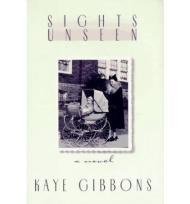 Sights Unseenby: Gibbons, Kaye - Product Image