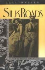 Silk Roads: Asian Adventures of Clara and Andre Malrauxby: Madsen, Axel - Product Image