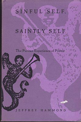 Sinful Self, Saintly Self: The Puritan Experience of PoetryHammonds, JeffreyA. - Product Image