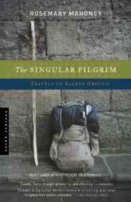 Singular Pilgrim, The: Travels on Sacred GroundMahoney, Rosemary - Product Image
