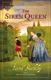 Siren Queen, The  : An Ursula Blanchard Mystery at Queen Elizabeth I's CourtBuckley, Fiona - Product Image