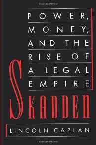 Skadden: Power, Money, and the Rise of a Legal EmpireCaplan, Lincoln - Product Image