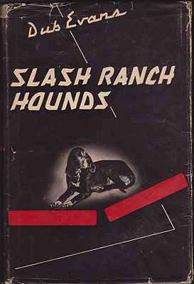 "Slash Ranch HoundsEvans, G. W. ""Dub"" - Product Image"