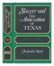 Slavery and the Annexation of TexasMerk, Frederick - Product Image