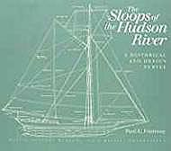Sloops of the Hudson River, The: A Historical and Design SurveyFontenoy, Paul E - Product Image