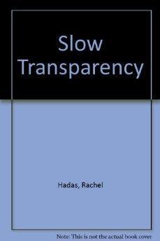 Slow TransparencyHadas, Rachel - Product Image