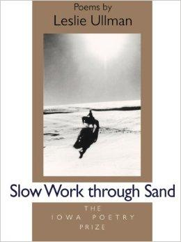 Slow Work Through Sand (Iowa Poetry Prize)Ullman, Leslie - Product Image
