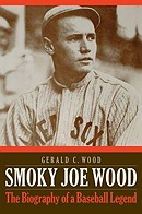 Smoky Joe Wood: The Biography of a Baseball LegendWood, Gerald C. - Product Image