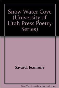 Snow Water Cove (University of Utah Press Poetry Series)Savard, Jeannine - Product Image