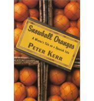 Snowball Oranges: A Winter's Tale on a Spanish IsleKerr, Peter - Product Image
