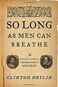 So Long as Men Can Breathe: The Untold Story of Shakespeare's SonnetsHeylin, Clinton - Product Image