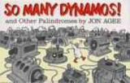 So Many Dynamos! and Other PalindromesAgee, Jon, Illust. by: Jon Agee  - Product Image