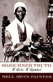 Sojourner Truth: A Life, a SymbolPainter, Nell Irvin - Product Image